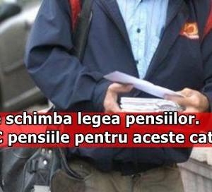 AZI se schimba legea pensiilor. CRESC pensiile pentru aceste categorii
