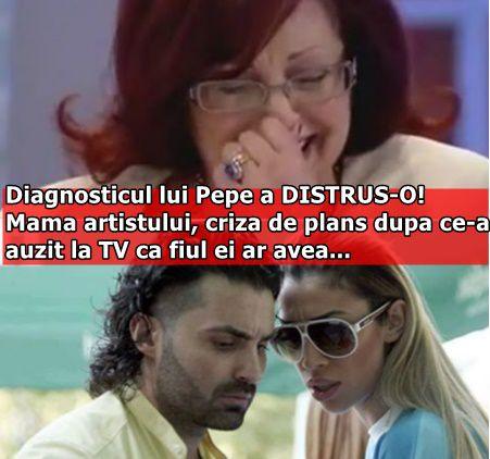 Diagnosticul lui Pepe a DISTRUS-O! Mama artistului, criza de plans dupa ce-a auzit la TV ca fiul ei ar avea…