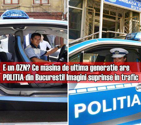 E un OZN? Ce masina de ultima generatie are POLITIA din Bucuresti! Imagini suprinse in trafic