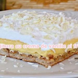Prajitura cu crema de vanilie si frisca. Un desert care poate fi facut de orice gospodina!