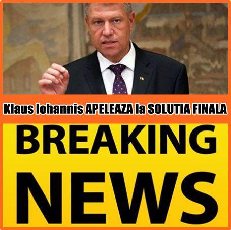 Klaus Iohannis APELEAZA la SOLUTIA FINALA