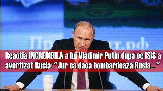 Reactia INCREDIBILA a lui Vladimir Putin dupa ce ISIS a avertizat Rusia