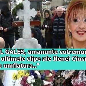 """CORNEL GALES, amanunte cutremuratoare despre ultimele clipe ale Ilenei Ciuculete!!! """"Avea o umflatura.."""""""