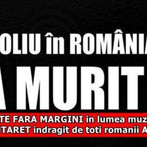 TRISTETE FARA MARGINI in lumea muzicala! UN CANTARET indragit de toti romanii A MURIT