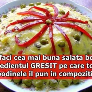 Asa faci cea mai buna salata boeuf. Ingredientul GRESIT pe care toate gospodinele il pun in compozitie