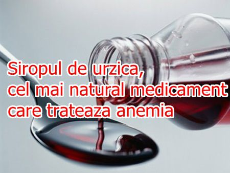 Siropul de urzica, cel mai natural medicament care trateaza anemia