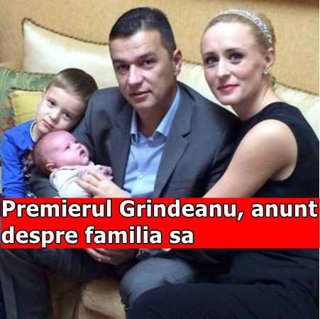 Premierul Grindeanu, anunt despre familia sa
