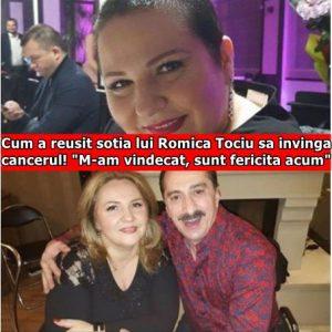 """Cum a reusit sotia lui Romica Tociu sa invinga cancerul! """"M-am vindecat, sunt fericita acum"""""""
