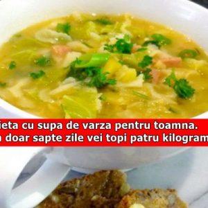 Dieta cu supa de varza pentru toamna. In doar sapte zile vei topi patru kilograme