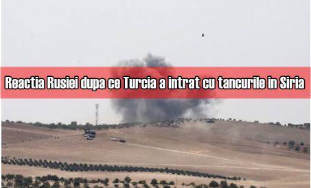 Reactia lui Putin dupa ce Turcia a intrat cu tancurile in Siria
