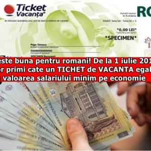 Veste buna pentru romani! De la 1 iulie 2017, vor primi cate un TICHET de VACANTA egal cu valoarea salariului minim pe economie