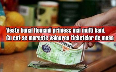 Veste buna! Romanii primesc mai multi bani. Cu cat se mareste valoarea tichetelor de masa