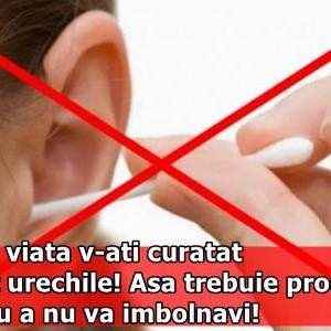 Toata viata v-ati curatat gresit urechile! Asa trebuie procedat pentru a nu va imbolnavi!