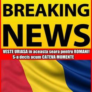 VESTE URIASA in aceasta seara pentru ROMANI! S-a decis acum CATEVA MOMENTE